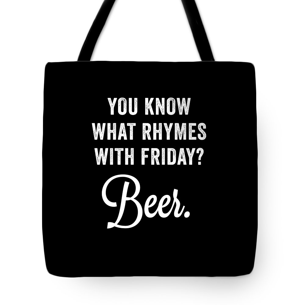Funny Tote Bag featuring the digital art You Know What Rhymes With Friday Beer by Crypto Keeper