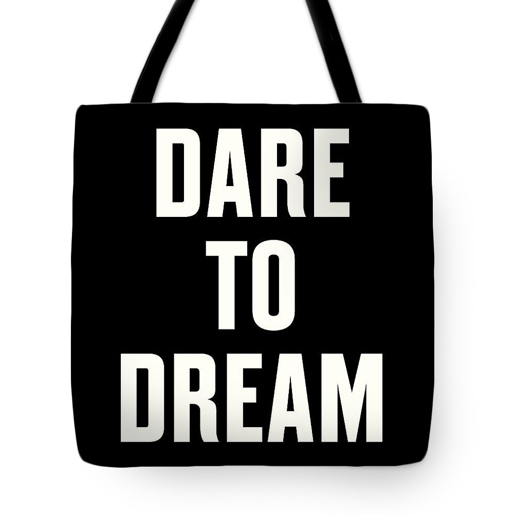 The March Tote Bag featuring the digital art Dare to Dream by Time
