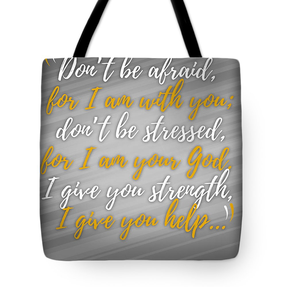 Scripture Tote Bag featuring the digital art Isaiah 41 Don't Be Afraid by Terrell Pearson