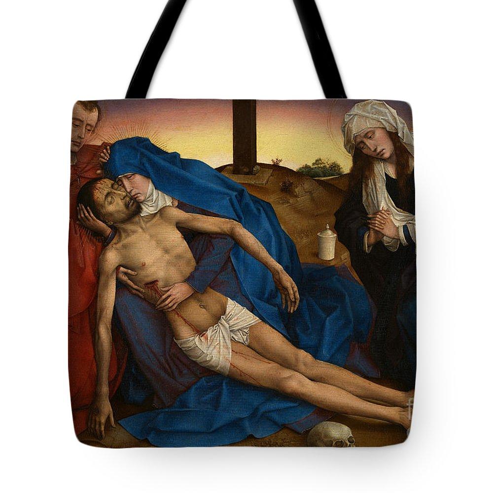 Pieta Tote Bag featuring the painting Pieta Circa 1441 by Rogier van der Weyden
