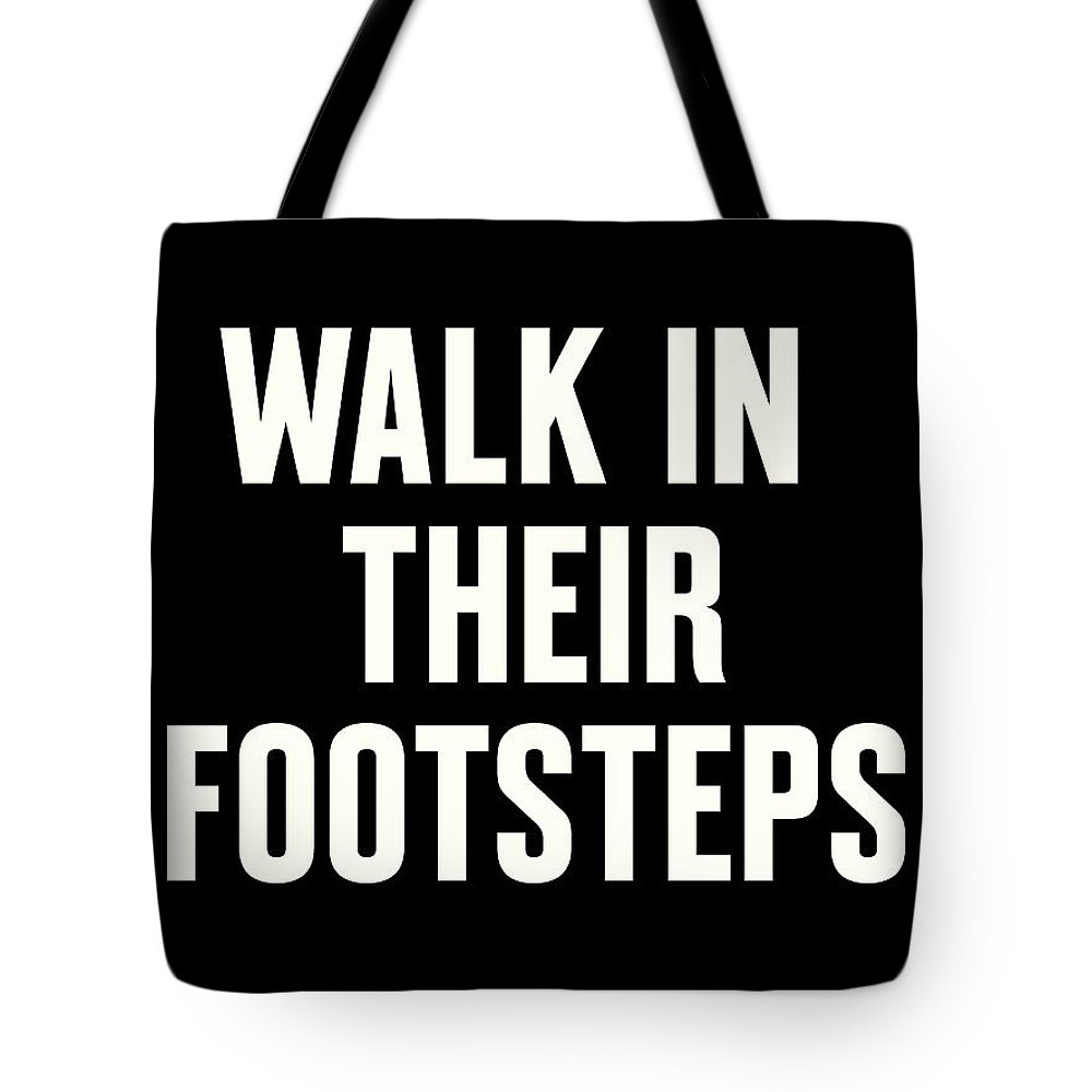 Mlk Tote Bag featuring the digital art Walk In Their Footsteps by Time