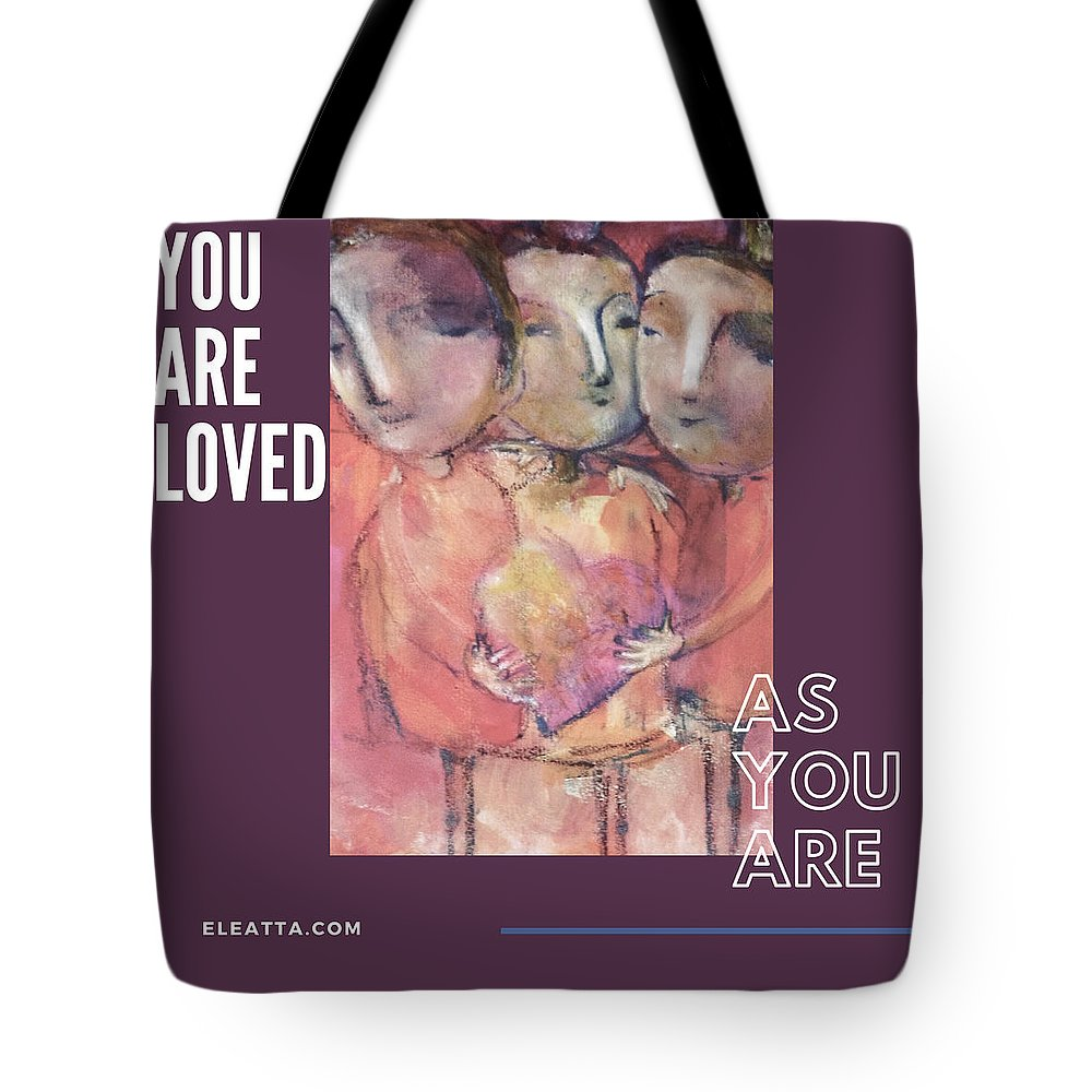 Unique Tote Bag featuring the mixed media You Are Loved As You Are by Eleatta Diver