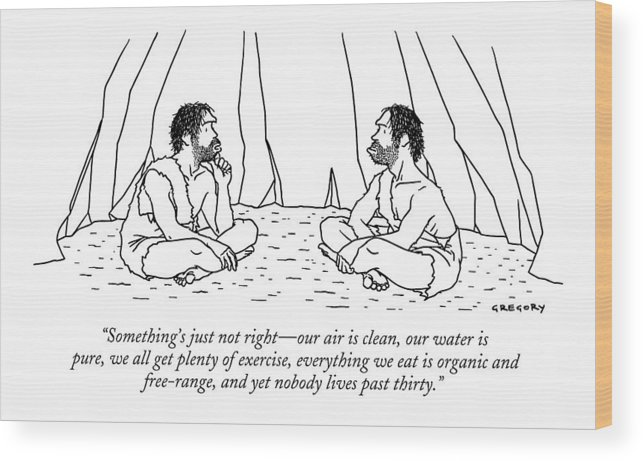 Stone Age Problems Environment Depletion Nature   (one Caveman Talking To Another.) 122479 Age Alex Gregory Wood Print featuring the drawing Something's Just Not Right - Our Air Is Clean by Alex Gregory