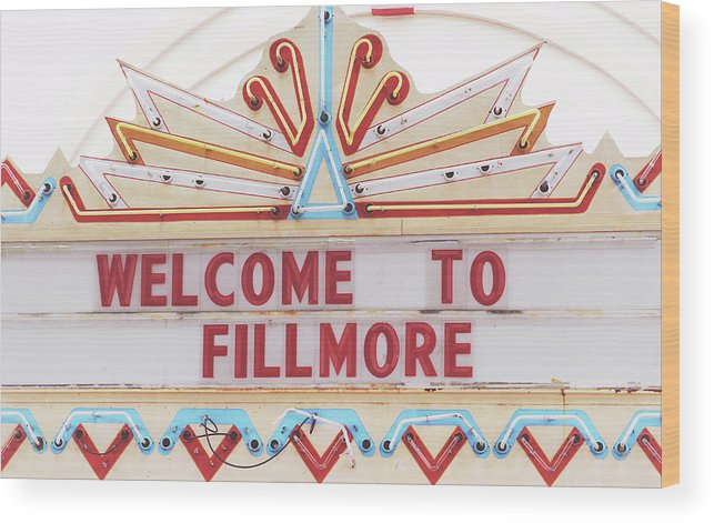 Fillmore Wood Print featuring the photograph Welcome To Fillmore- Photography By Linda Woods by Linda Woods