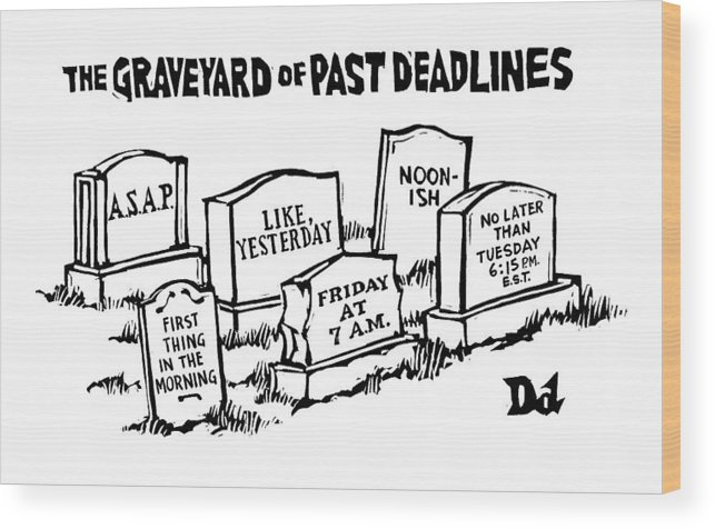 Noon-ish Wood Print featuring the drawing Title: Graveyard Of Past Deadlines. A Graveyard by Drew Dernavich