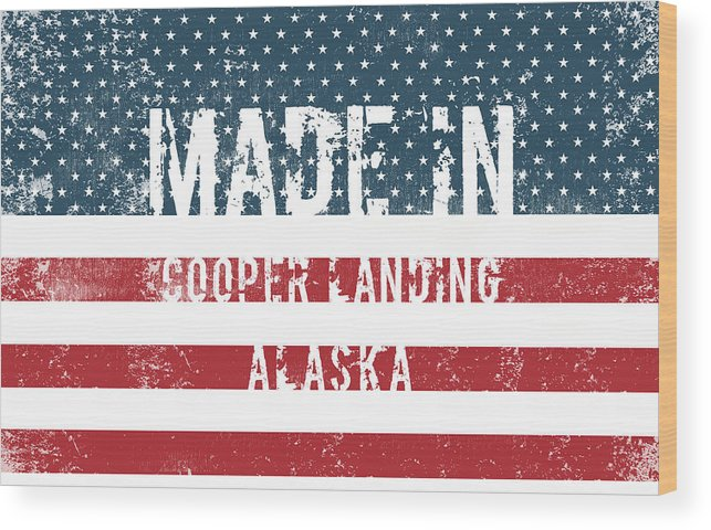 Made Wood Print featuring the digital art Made In Cooper Landing, Alaska by Tinto Designs
