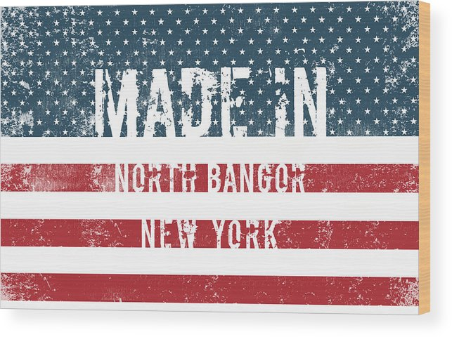 North Bangor Wood Print featuring the digital art Made In North Bangor, New York by Tinto Designs