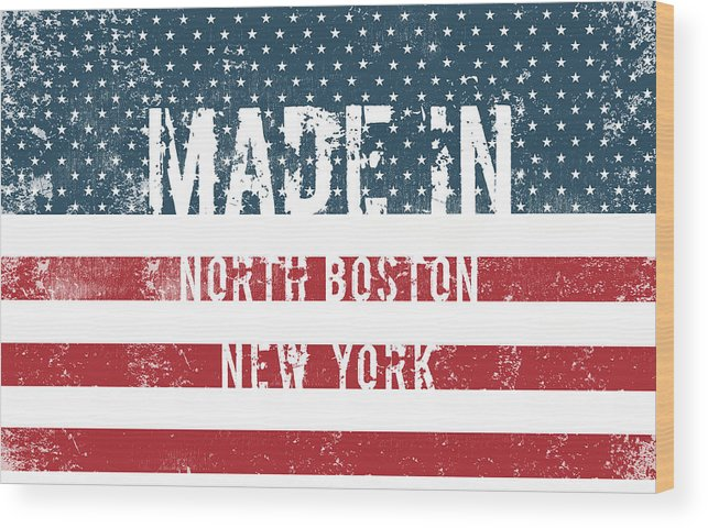 North Boston Wood Print featuring the digital art Made In North Boston, New York by Tinto Designs