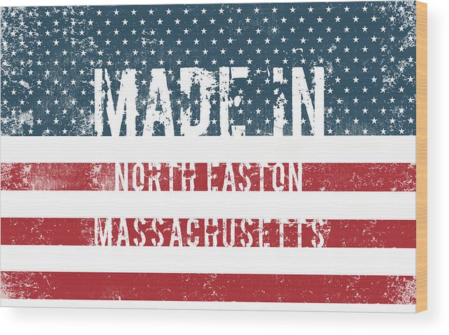 North Easton Wood Print featuring the digital art Made In North Easton, Massachusetts by Tinto Designs