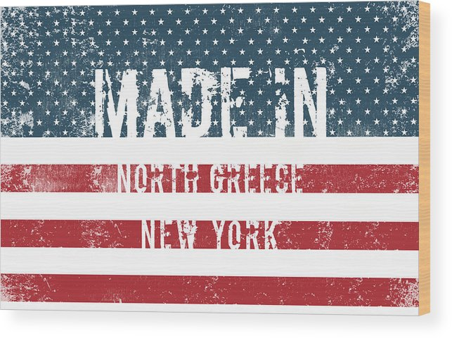 North Greece Wood Print featuring the digital art Made In North Greece, New York by Tinto Designs