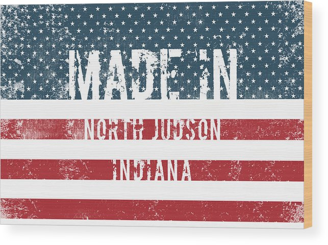 North Judson Wood Print featuring the digital art Made In North Judson, Indiana by Tinto Designs