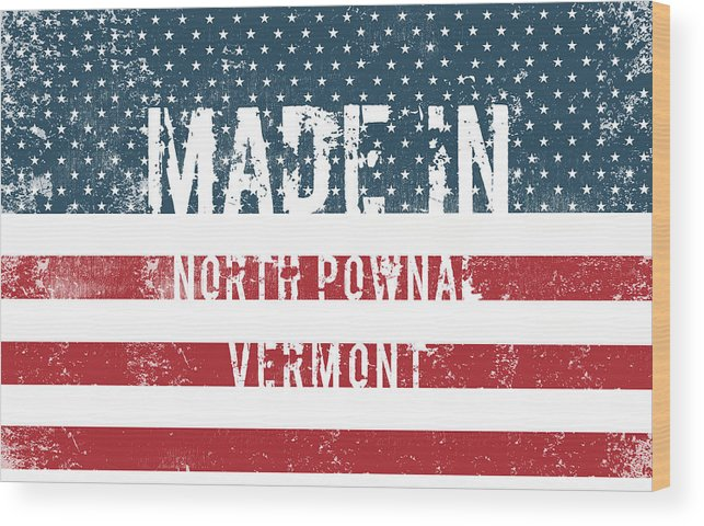 North Pownal Wood Print featuring the digital art Made In North Pownal, Vermont by Tinto Designs