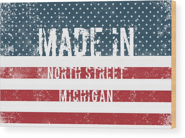 North Street Wood Print featuring the digital art Made In North Street, Michigan by Tinto Designs