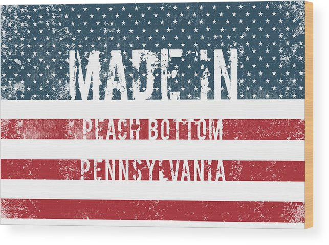 Peach Bottom Wood Print featuring the digital art Made In Peach Bottom, Pennsylvania by Tinto Designs