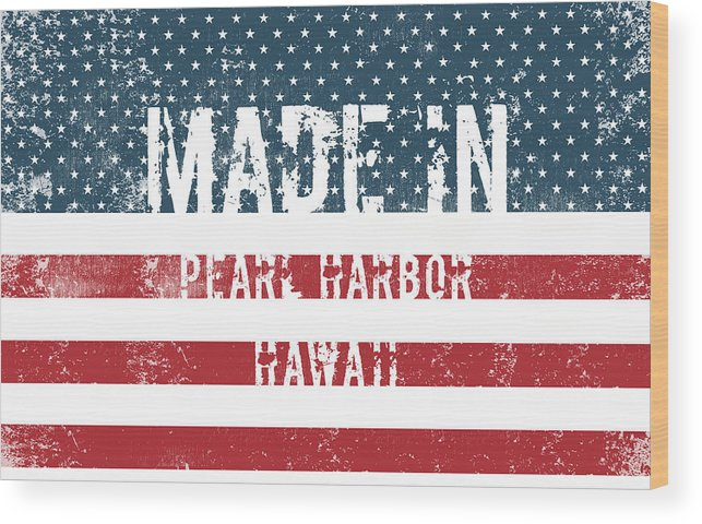 Pearl Harbor Wood Print featuring the digital art Made In Pearl Harbor, Hawaii by Tinto Designs
