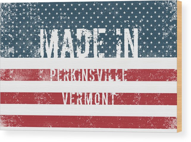 Perkinsville Wood Print featuring the digital art Made In Perkinsville, Vermont by Tinto Designs