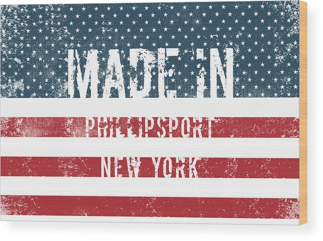 Phillipsport Wood Print featuring the digital art Made In Phillipsport, New York by Tinto Designs