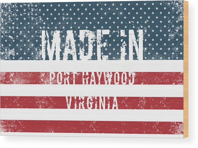Port Haywood Wood Print featuring the digital art Made In Port Haywood, Virginia by Tinto Designs