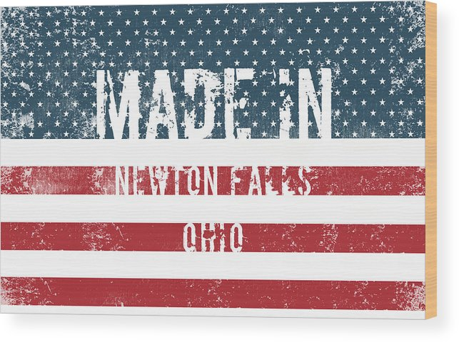 Newton Falls Wood Print featuring the digital art Made In Newton Falls, Ohio by Tinto Designs