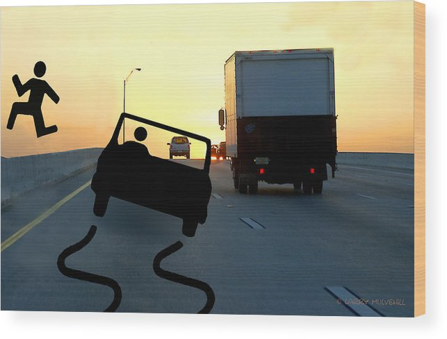 Crazy Driver Wood Print featuring the photograph Crazy Driver by Larry Mulvehill