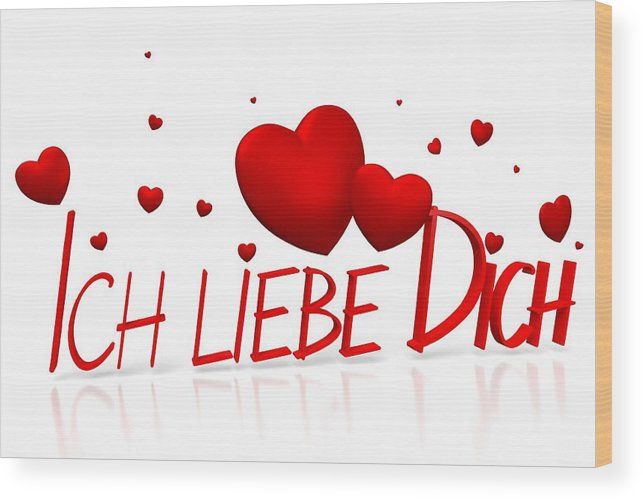 3d Ich Liebe Dich I Love You German Wood Print
