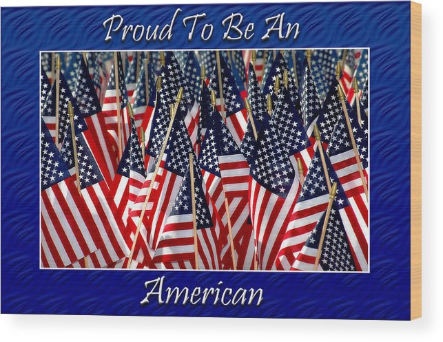 American Wood Print featuring the photograph American Pride by Carolyn Marshall