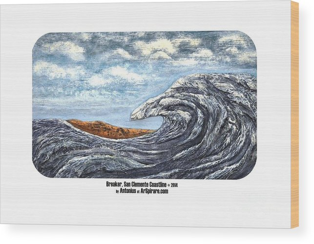Relief Wood Print featuring the painting Breaker San Clemente by ArSpirare by Antonius