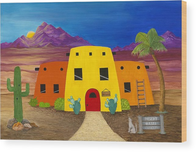 Whimsicle Desert Inn Has Vacancy Wood Print featuring the painting Desert Oasis by Carol Sabo