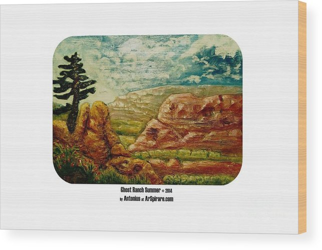 Relief Wood Print featuring the painting Ghost Ranch Summer by ArSpirare by Antonius