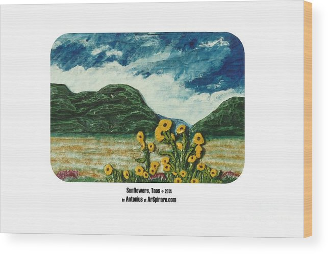 Relief Wood Print featuring the painting Sunflowers Taos by ArSpirare by Antonius