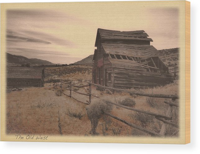 Vintage Wood Print featuring the photograph The Old West by Doug Matthews