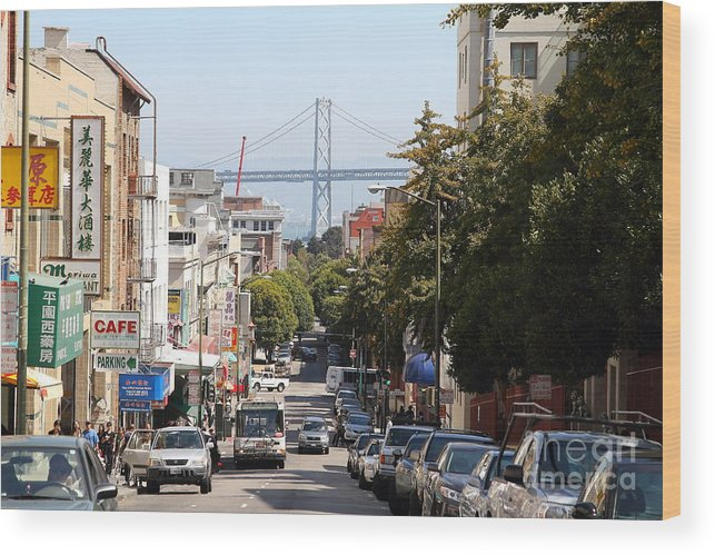 San Francisco Wood Print featuring the photograph San Francisco Bay Bridge Through Chinatown by Wingsdomain Art and Photography