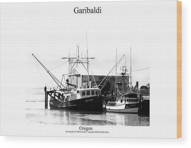 Oregon Coast Photographs Wood Print featuring the photograph Garibaldi by William Jones