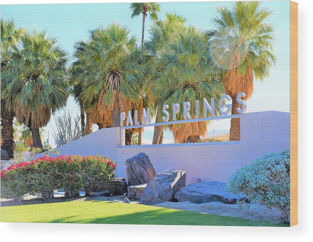 Palm Springs Welcome Wood Print featuring the photograph Palm Springs Welcome by Lisa Dunn