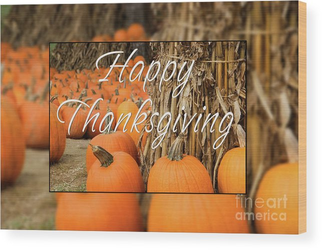 Happy Thanksgiving Wood Print featuring the photograph Happy Thanksgiving by Jill Lang