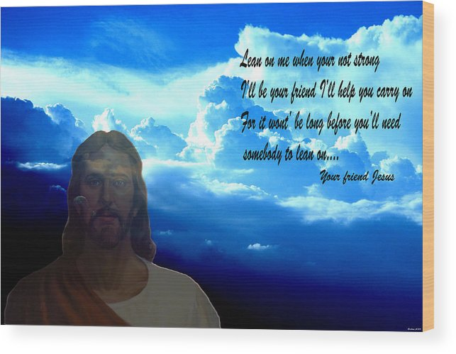 Jesus Digital Art Clouds Mixed Media Blue Sky Photography Words Sunrise Sunset Digital Art Wood Print featuring the photograph Lean On Me 3 by Evelyn Patrick