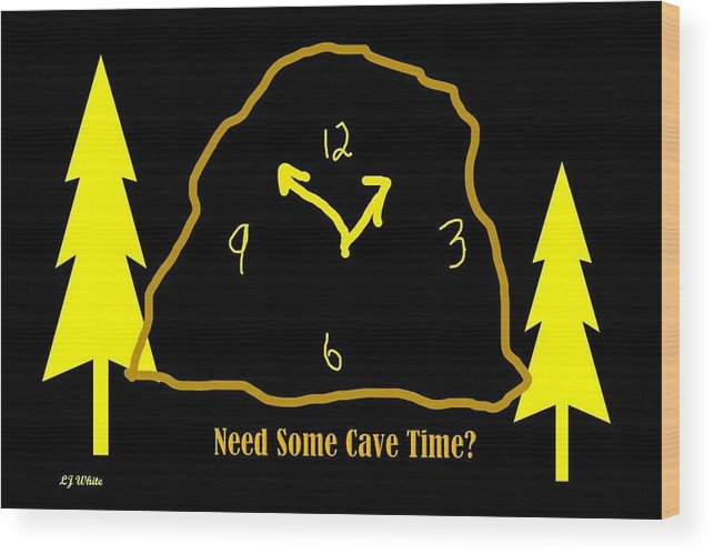 Time Out Wood Print featuring the digital art Need Some Cave Time by Lj White