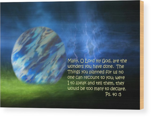 Scripture Wood Print featuring the photograph Otherworldly Psalm Forty Vs Five by Linda Phelps
