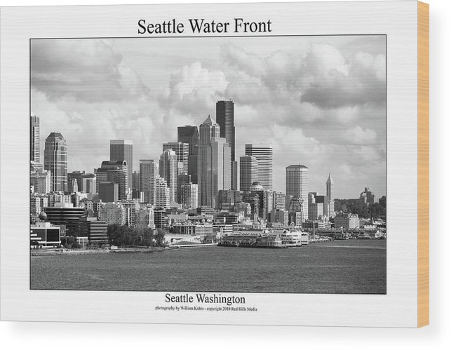 Seattle Photographs Wood Print featuring the photograph Seattle Water Front by William Jones