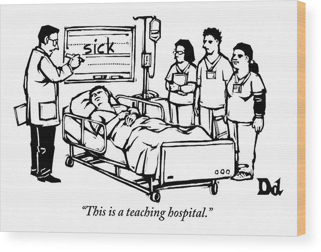 Teach Wood Print featuring the drawing A Doctor Writes The Word Sick On A Blackboard by Drew Dernavich