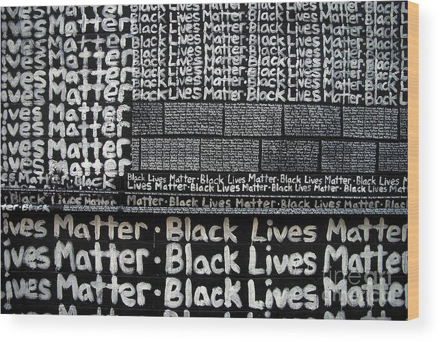 Text Wood Print featuring the photograph Black Lives Matter Wall Part 2 Of 9 by Walter Neal