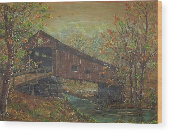 Bridge Wood Print featuring the painting Covered Bridge by Phyllis Mae Richardson Fisher