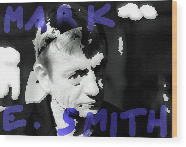 Manchester Wood Print featuring the mixed media R I P Mark E Smith by Enki Art