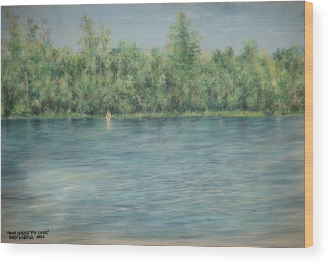 Nude Wood Print featuring the pastel Nude Across The River by Larry Whitler