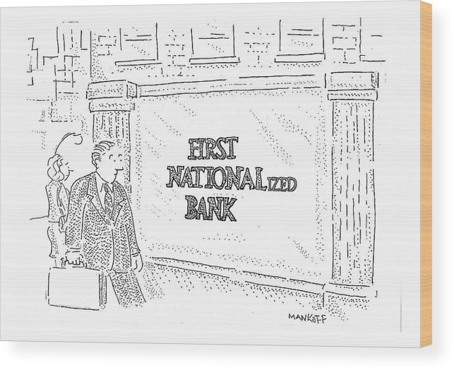 Banks Wood Print featuring the drawing First Nationalized Bank by Robert Mankoff