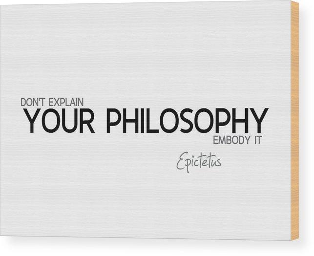 Epictetus Quotes Wood Print featuring the digital art Your Philosophy - Epictetus by Razvan Drc