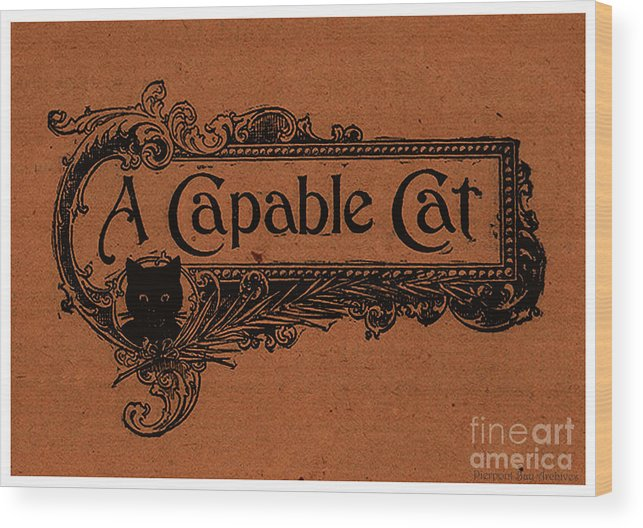 Graphic Art From Cut Out Sign Scroll Plaque Cat Kitten Black Cats Halloween Witch Pet Feline Kitchen Signs Wood Print featuring the drawing A Capable Cat Sign by Pierpont Bay Archives