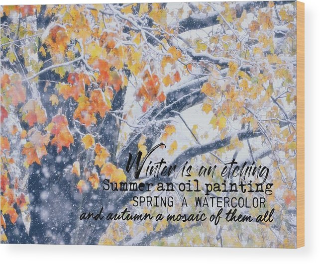 Winter Wood Print featuring the photograph Winter In Autumn Quote by JAMART Photography