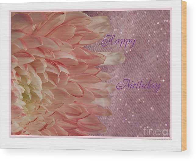 Flowers Wood Print featuring the photograph Chrysanthemum Birthday by Donna Crider