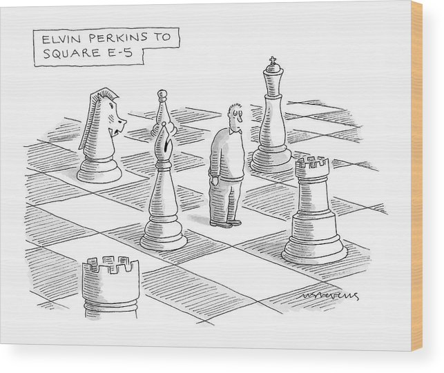 Games Modern Life Problems  (troubled Man Standing On Giant Chess Board.) 120697 Mst Mick Stevens Wood Print featuring the drawing Elvin Perkins To Square E-5 by Mick Stevens